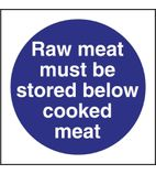 L834 Raw Meat Must Be Stored Below Cooked Meat Sign
